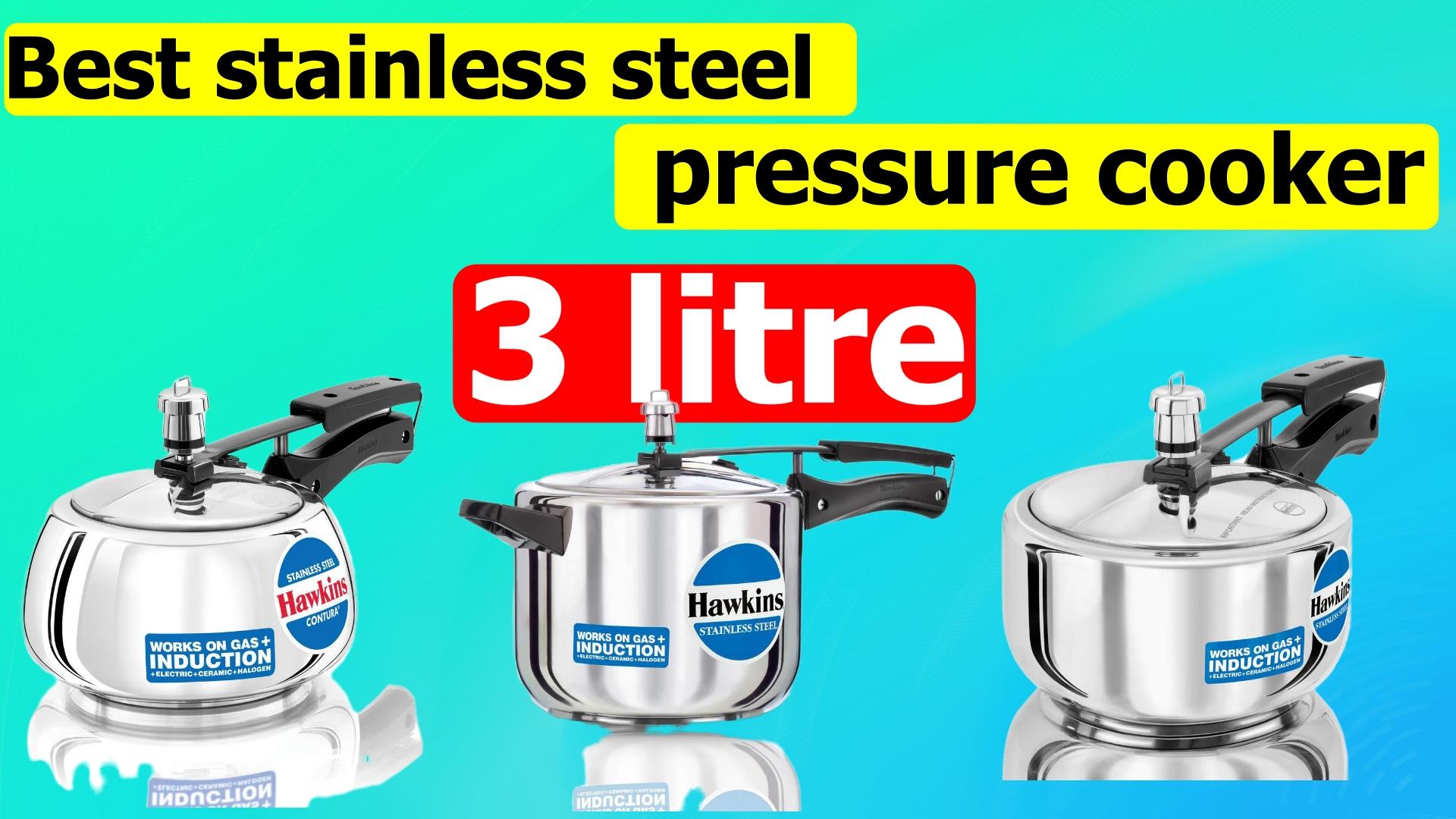 Best stainless steel pressure cooker 3 litre